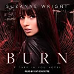 Burn: Dark in You Series, Book 1 | Suzanne Wright