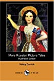More Russian Picture Tales (Illustrated Edition) (Dodo Press) (1406581631) by Carrick, Valery