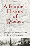 A Peoples History of Quebec