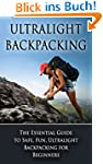 Ultralight Backpacking: The Essential...