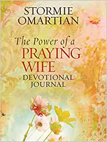 The Power of a Praying Wife Devotional Journal: Stormie Omartian: 9780736953221: Amazon.com: Books
