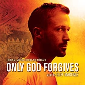 Only God Forgives (Original Motion Picture Soundtrack)