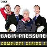 Cabin Pressure: The Complete Series 3  by John Finnemore