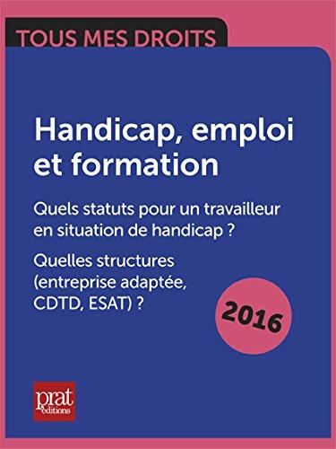 Handicap, emploi et formation : Quels statuts pour un travailleur en situation de handicap ? Quelles structures (entreprise adaptée, CDTD, ESAT) ?