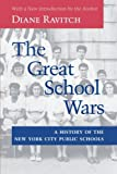 img - for The Great School Wars: A History of the New York City Public Schools book / textbook / text book