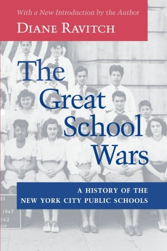 The Great School Wars: A History of the New York City...