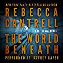 The World Beneath: A Joe Tesla Novel (       UNABRIDGED) by Rebecca Cantrell Narrated by Jeffrey Kafer
