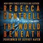 The World Beneath: A Joe Tesla Novel | Rebecca Cantrell