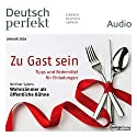Deutsch perfekt Audio. 1/2016: Deutsch lernen Audio - Zu Gast sein Audiobook by  div. Narrated by  div.