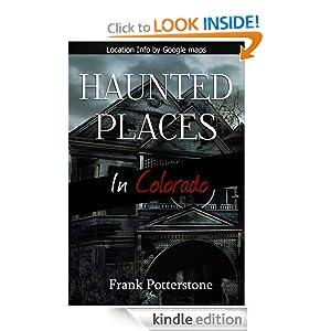 Haunted Places In Colorado Frank Potterstone