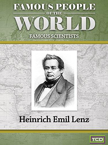 Famous People of the World - Famous Scientists - Heinrich Emil Lenz