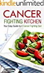 Cancer Fighting Kitchen: Your Easy Gu...