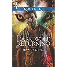 Dark Wolf Returning (       UNABRIDGED) by Rhyannon Byrd Narrated by Eliza Foss
