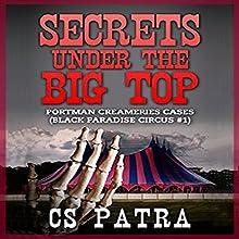 Portman Creameries Cases: Black Paradise Circus, Book 1 Audiobook by CS Patra Narrated by Joan DuKore
