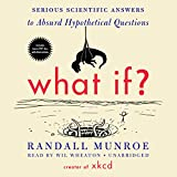 What If?: Serious Scientific Answers to Absurd Hypothetical Questions (audio edition)