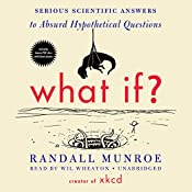 What If?: Serious Scientific Answers to Absurd Hypothetical Questions | [Randall Munroe]