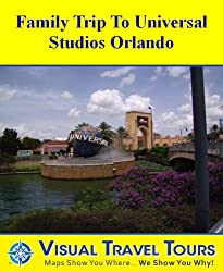 UNIVERSAL STUDIOS FAMILY TOUR - A Self-guided Walking Tour - includes insider tips and photos of all locations - explore on your own - Like having a friend ... you around (Visual Travel Tours Book 42)