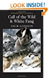Call of the Wild & White Fang: AND White Fang (Wordsworth Classics)