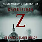 Revolution Z | GB Banks,Blaine Hislop