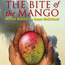 The Bite of the Mango (       UNABRIDGED) by Mariatu Kamara, Susan McClelland Narrated by Jessica Almasy