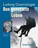 echange, troc Ludwig Gramminger - Das gerettete Leben