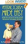 Ventriloquism Made Easy: How to Talk...