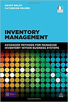 Inventory Management: Advanced Methods For Managing Inventory Within Business Systems