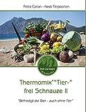"""Thermomix """"Tier-"""" frei Schnauze II: """"Befriedigt die Gier - auch ohne Tier"""""""
