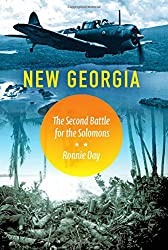 New Georgia: The Second Battle for the Solomons (Twentieth-Century Battles)
