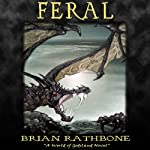 Feral: Godsland, Book 5 (       UNABRIDGED) by Brian Rathbone Narrated by Chris Snelgrove