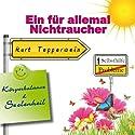 Ein für allemal Nichtraucher (Körperbalance und Seelenheil) Hörbuch von Kurt Tepperwein Gesprochen von: Kurt Tepperwein