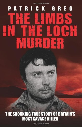 The Limbs in the Loch Murderer