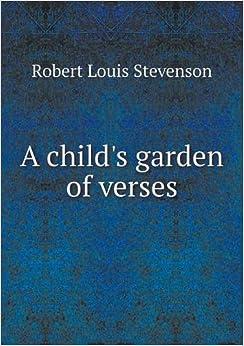 A Child 39 S Garden Of Verses Stevenson Robert Louis 9785518435865 Books