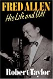 Fred Allen: His Life and Wit (0316833886) by Taylor, Robert