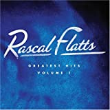 Rascal Flatts Greatest Hits 1