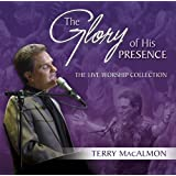 The Glory of His Presence: The Live Worship Collection