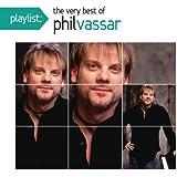 Playlist: The Very Best Of Phil Vassar