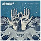 We Are the Night ~ The Chemical Brothers