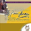 Les Confessions / Les Rêveries du Promeneur Solitaire | Livre audio Auteur(s) : Jean-Jacques Rousseau Narrateur(s) : Philippe Bertin