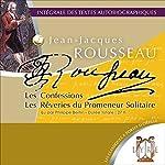 Les Confessions / Les Rêveries du Promeneur Solitaire | Jean-Jacques Rousseau