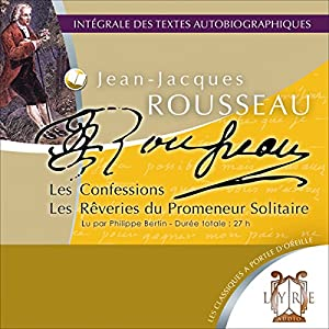 Les Confessions / Les Rêveries du Promeneur Solitaire Audiobook