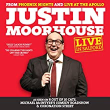Justin Moorhouse: Live in Salford  by Justin Moorhouse Narrated by Justin Moorhouse