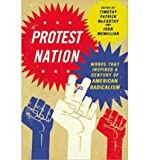 [ PROTEST NATION: WORDS THAT INSPIRED A CENTURY OF AMERICAN RADICALISM ] By McCarthy, Timothy Patrick ( Author) 2010 [ Paperback ]