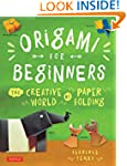 Origami for Beginners: The Creative W...