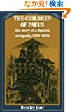 The Children of Paul's: The story of a theatre company, 15531608