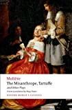 The Misanthrope, Tartuffe, and Other Plays (Oxford Worlds Classics)