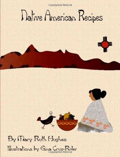 Native American Recipes by Mary Ruth Hughes