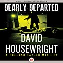 Dearly Departed: A Holland Taylor Mystery (       UNABRIDGED) by David Housewright Narrated by Michael Kramer