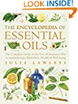 Encyclopedia of Essential Oils: The c...