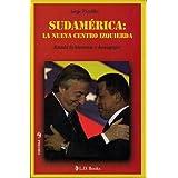 Sudamerica: La nueva centro izquierda. ¿Estado de bienestar o demagogia? (Conjuras)